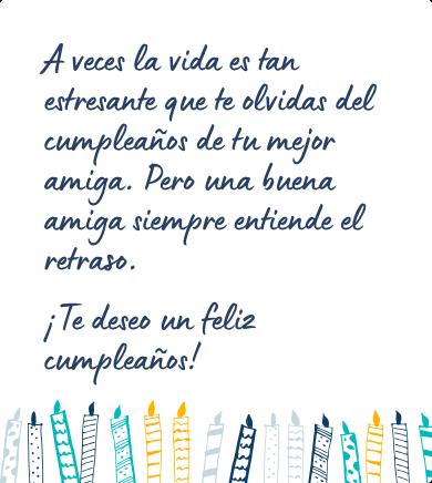 Mensaje de cumpleaños atrasado para una amiga