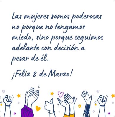 Mensaje reivindicativo para felicitar el Día de la Mujer